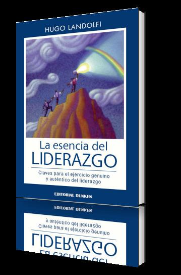 La esencia del liderazgo de Hugo Landolfi
